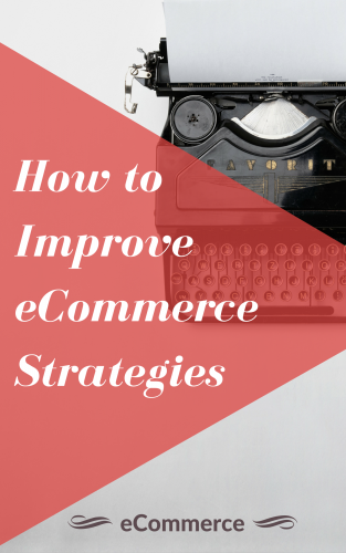 How to improve ecommerce strategies